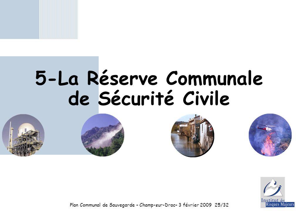 Plan Communal de Sauvegarde – Champ-sur-Drac– 3 février 200925/32 5-La Réserve Communale de Sécurité Civile