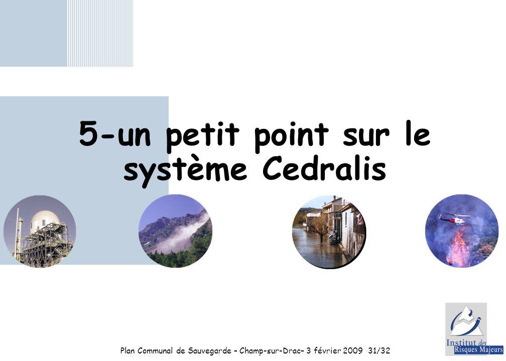 Plan Communal de Sauvegarde – Champ-sur-Drac– 3 février 200931/32 5-un petit point sur le système Cedralis