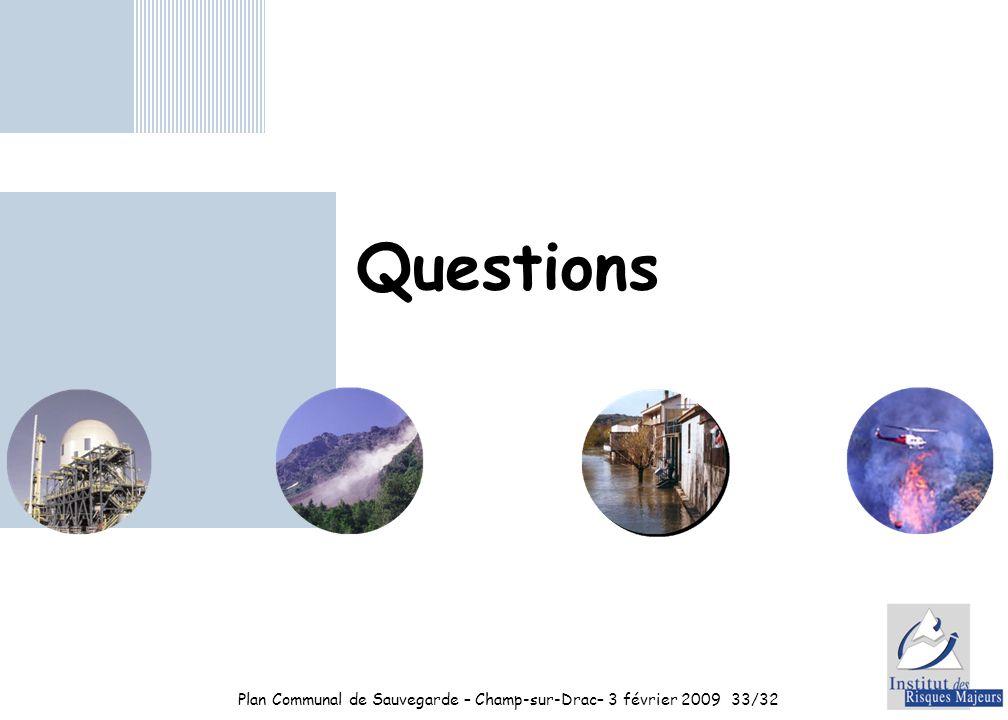 Plan Communal de Sauvegarde – Champ-sur-Drac– 3 février 200933/32 Questions