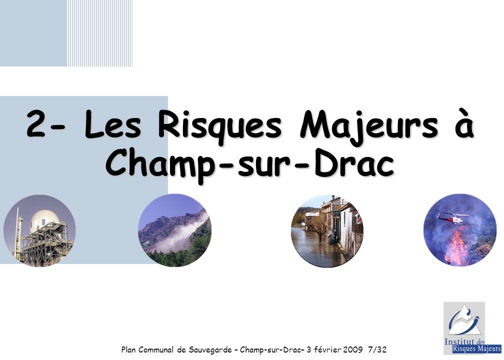 Plan Communal de Sauvegarde – Champ-sur-Drac– 3 février 20097/32 2- Les Risques Majeurs à Champ-sur-Drac