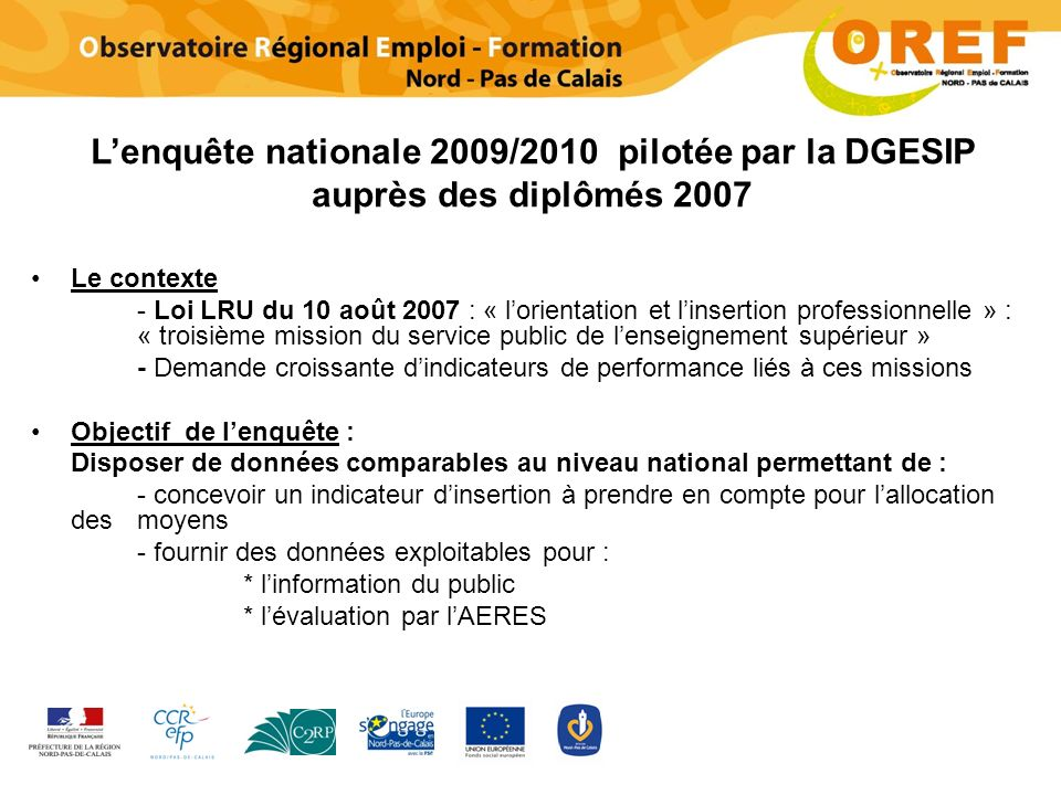Pour aller plus loin Le site de lORES : http://www.univ-lille-nord-de-france.fr/ores/http://www.univ-lille-nord-de-france.fr/ores/ Le site du Ministère : http://www.enseignementsup-recherche.gouv.fr/pid24624/taux-d-insertion-professionnelle-des-etudiants.htmlhttp://www.enseignementsup-recherche.gouv.fr/pid24624/taux-d-insertion-professionnelle-des-etudiants.html