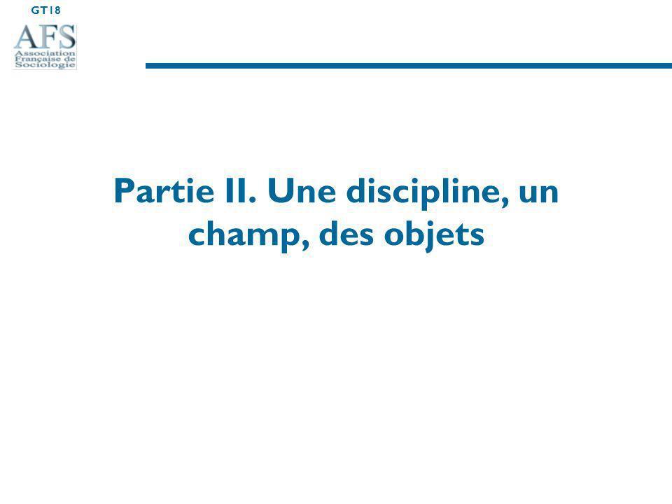 GT18 Partie II. Une discipline, un champ, des objets