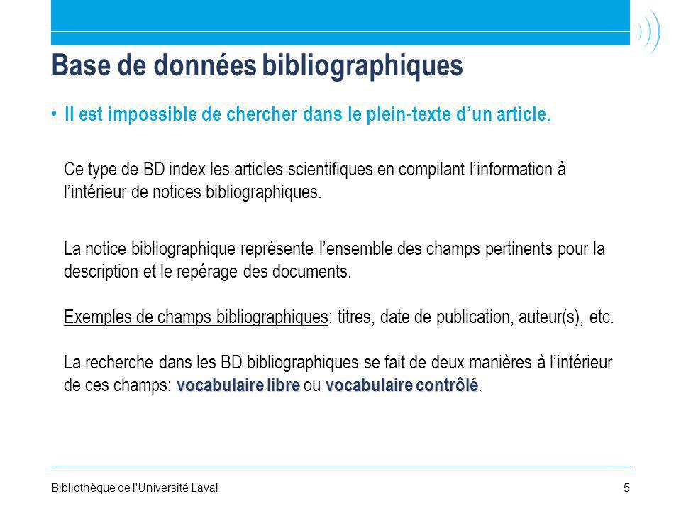 Base de données bibliographiques Il est impossible de chercher dans le plein-texte dun article. Ce type de BD index les articles scientifiques en comp