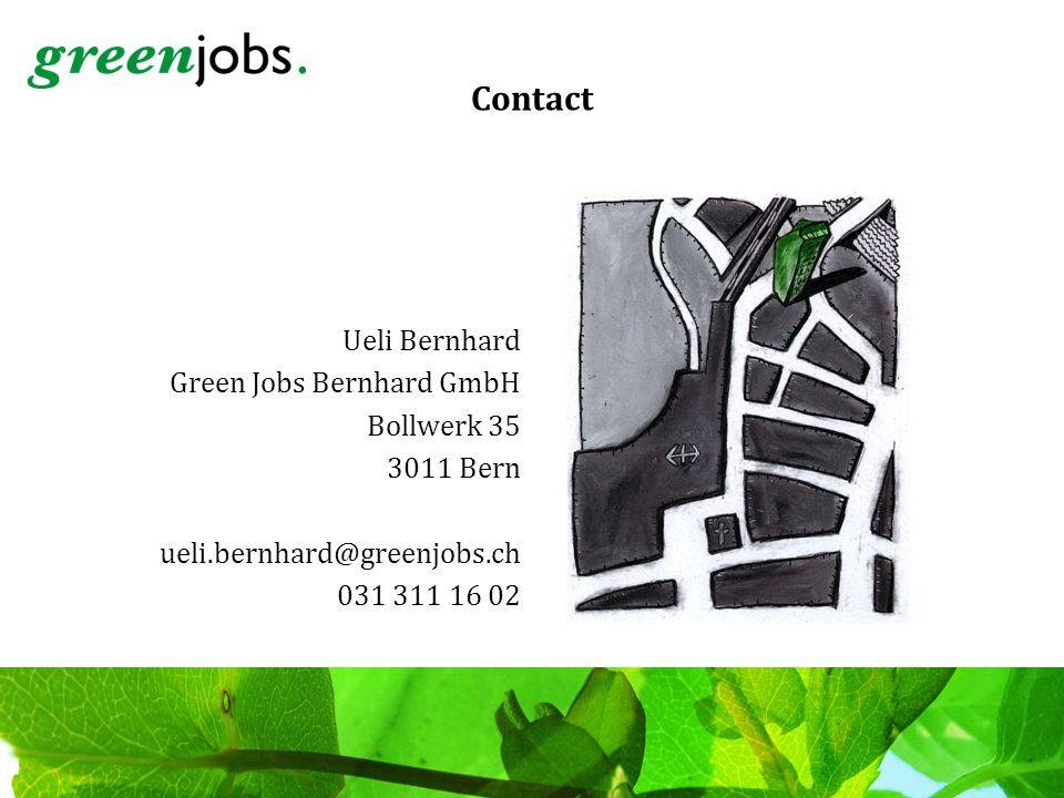 Contact Ueli Bernhard Green Jobs Bernhard GmbH Bollwerk 35 3011 Bern ueli.bernhard@greenjobs.ch 031 311 16 02