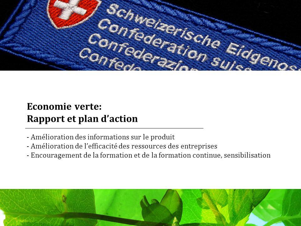 Economie verte: Rapport et plan daction - Amélioration des informations sur le produit - Amélioration de lefficacité des ressources des entreprises - Encouragement de la formation et de la formation continue, sensibilisation
