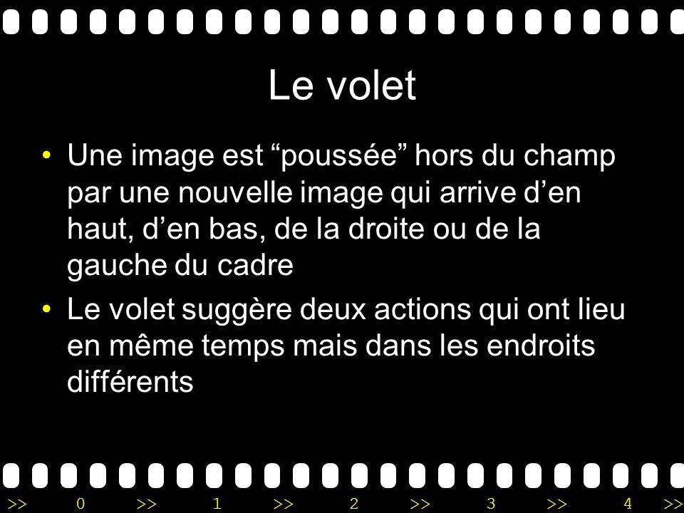 >>0 >>1 >> 2 >> 3 >> 4 >> Le volet Une image est poussée hors du champ par une nouvelle image qui arrive den haut, den bas, de la droite ou de la gauc