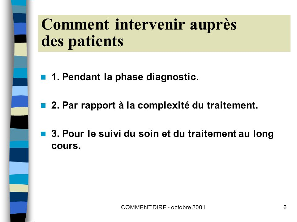 COMMENT DIRE - octobre 20016 Comment intervenir auprès des patients 1.