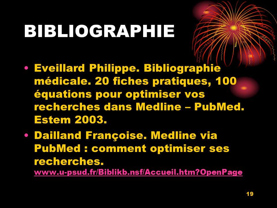 19 BIBLIOGRAPHIE Eveillard Philippe. Bibliographie médicale.