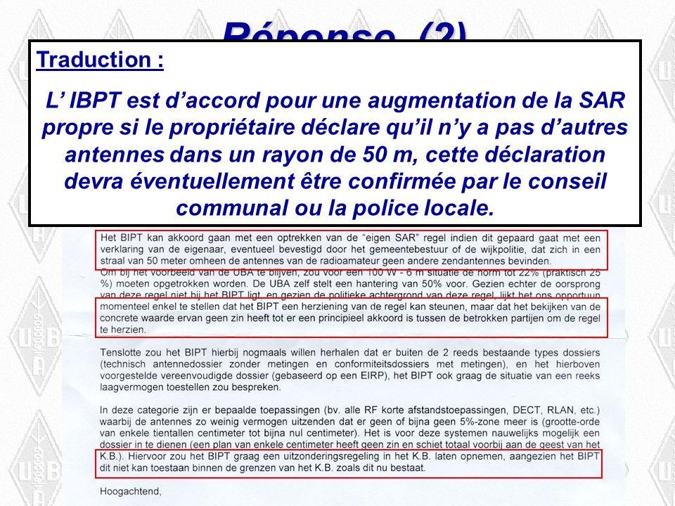 Traduction : L IBPT est daccord pour une augmentation de la SAR propre si le propriétaire déclare quil ny a pas dautres antennes dans un rayon de 50 m, cette déclaration devra éventuellement être confirmée par le conseil communal ou la police locale.