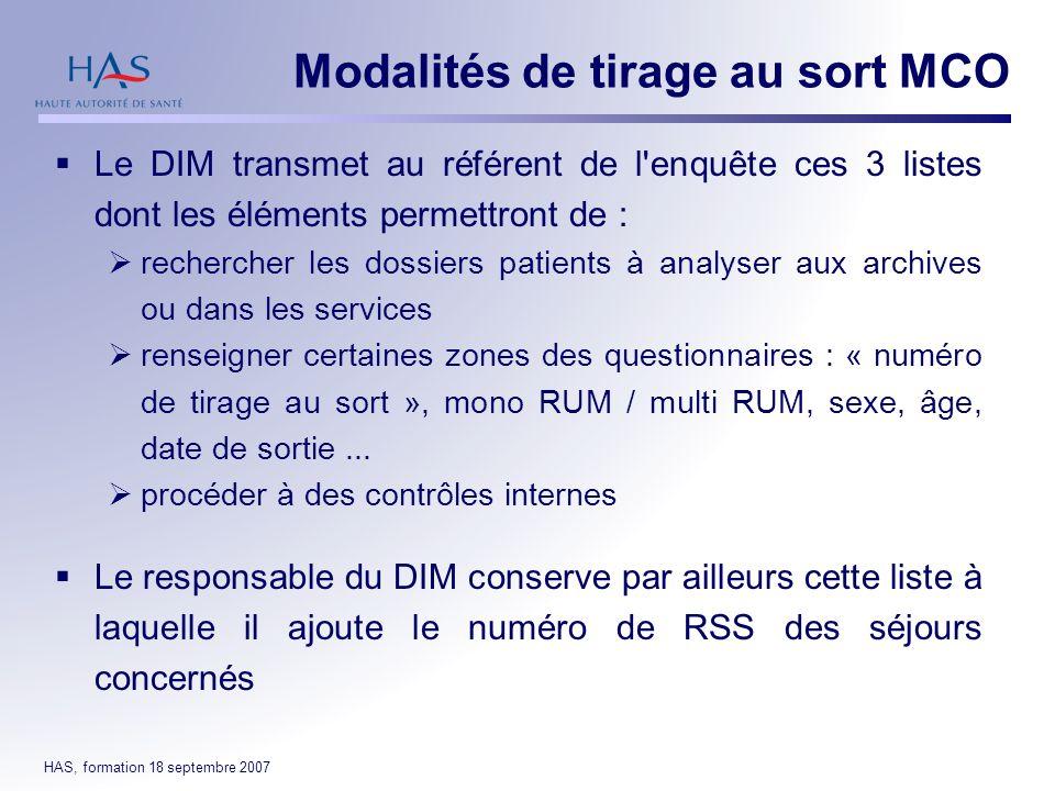 HAS, formation 18 septembre 2007 Le DIM transmet au référent de l'enquête ces 3 listes dont les éléments permettront de : rechercher les dossiers pati