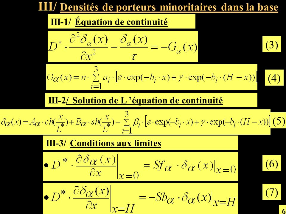 III/ Densités de porteurs minoritaires dans la base III-1/ Équation de continuité III-2/ Solution de L équation de continuité III-3/ Conditions aux li