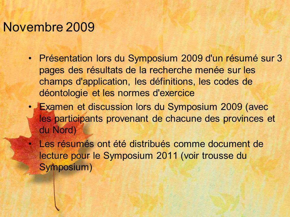 Novembre 2009 Présentation lors du Symposium 2009 d'un résumé sur 3 pages des résultats de la recherche menée sur les champs d'application, les défini