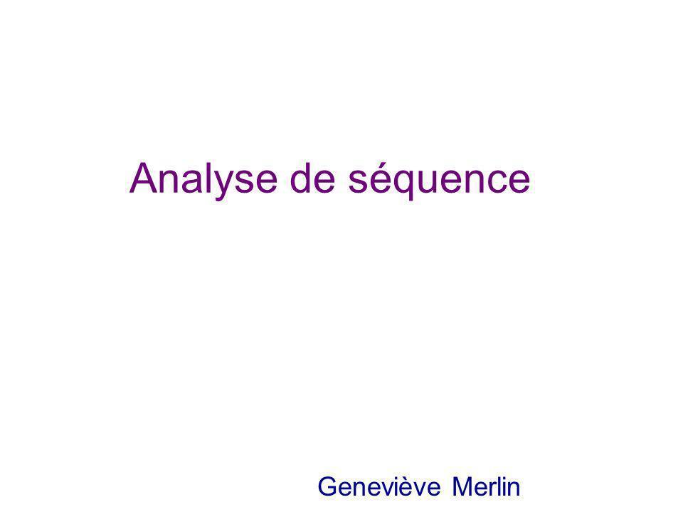 Analyse de séquence Geneviève Merlin
