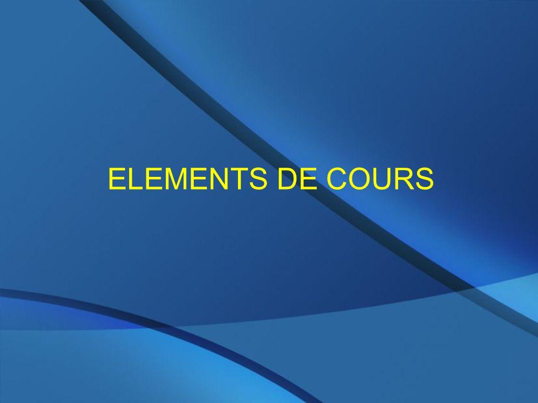 ELEMENTS DE COURS