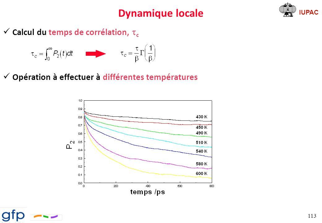 IUPAC Dynamique locale Question Quels sont les mouvements responsables de la dynamique locale des chaînes et quelle est leur relation avec les processus moléculaires responsables de la transition vitreuse .