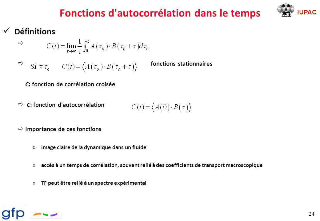 IUPAC Fonctions d autocorrélation dans le temps Coefficients de transport ð Généralités ð Cas particulier: la diffusion Première loi de Fick: Seconde loi de Fick: 25