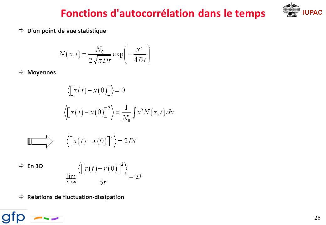 IUPAC Fonctions d autocorrélation dans le temps Relation de Green-Kubo ðPar définition: ð on arrive à: 27 FCT DM
