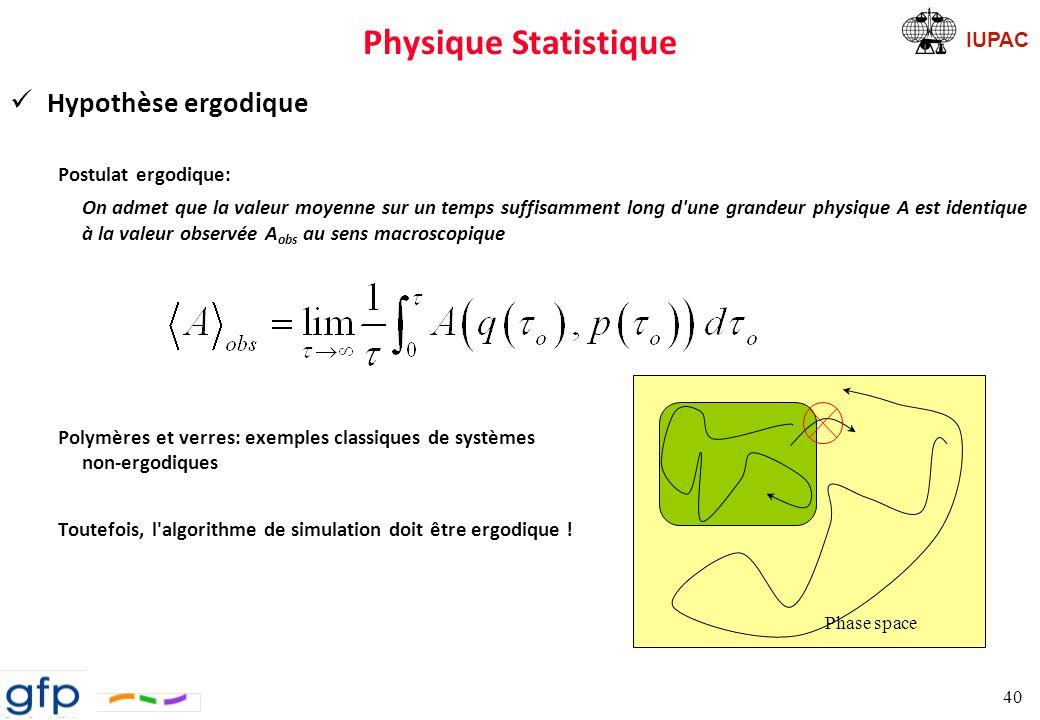 IUPAC Physique Statistique Équation de Liouville Chaque point de l espace des phases est un état microscopique, Probabilité de trouver un système autour de ce point: Cette probabilité dépend de l état macroscopique du système on revient à la définition d un ensemble statistique: ensemble des états microscopiques distribués dans l espace des phases avec une certaine probabilité 41