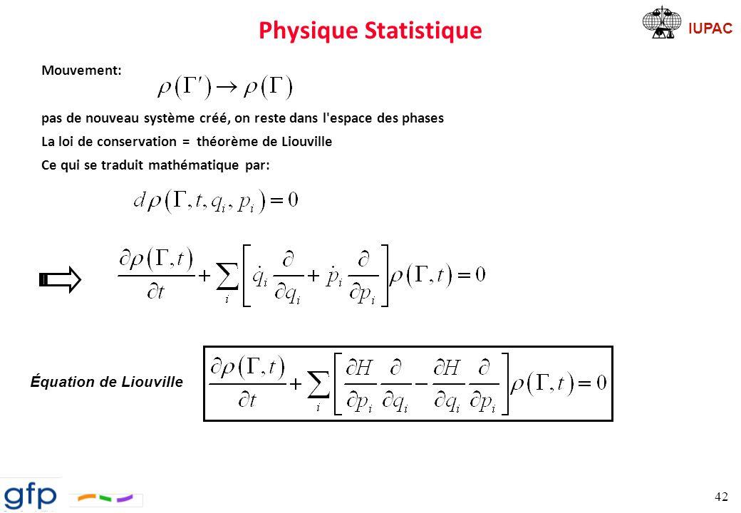 IUPAC Séparation des différents termes énergétiques 43 Énergie totale est la somme de termes cinétique et potentiel Énergie cinétique: Introduction de la fonction de partition La contribution de lénergie cinétique se simplifie lors de la prise ne compte de la moyenne Longueur donde thermique de de Broglie Intégrale configurationnelle