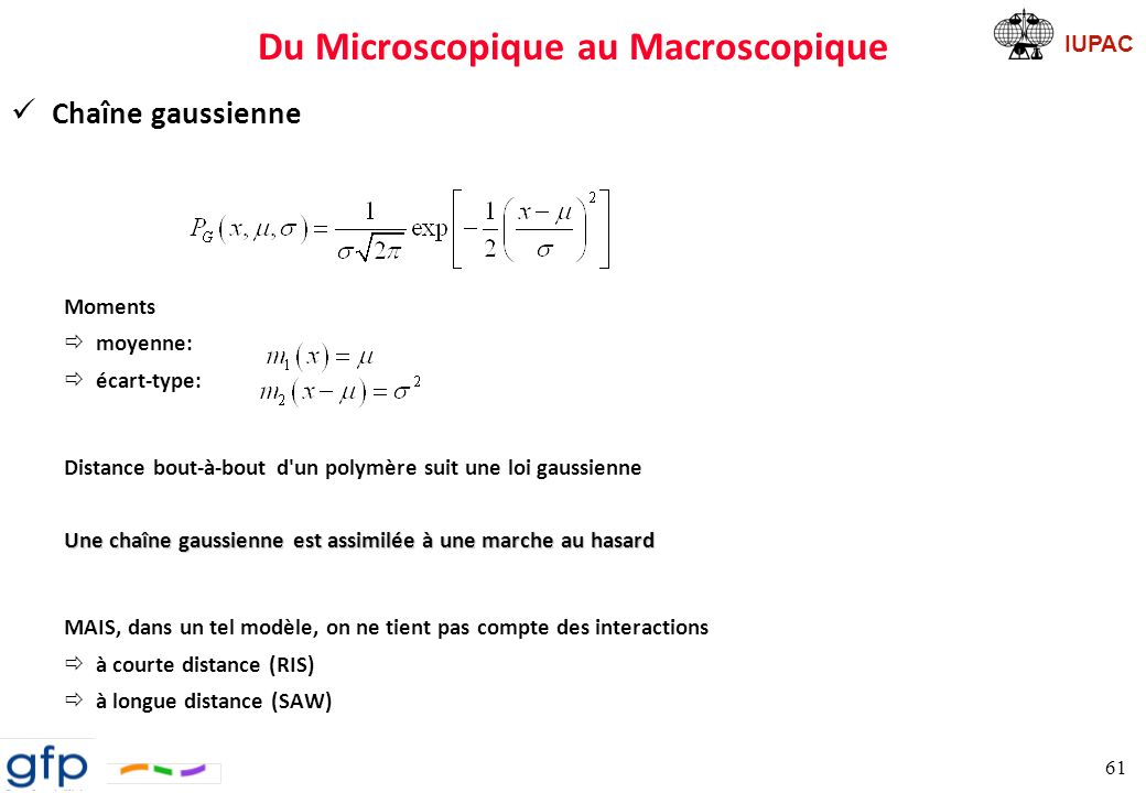 IUPAC Du Microscopique au Macroscopique Remarques Une chaîne a généralement tendance à se ramasser sur elle-même, prenant ainsi une allure de pelote (coil).