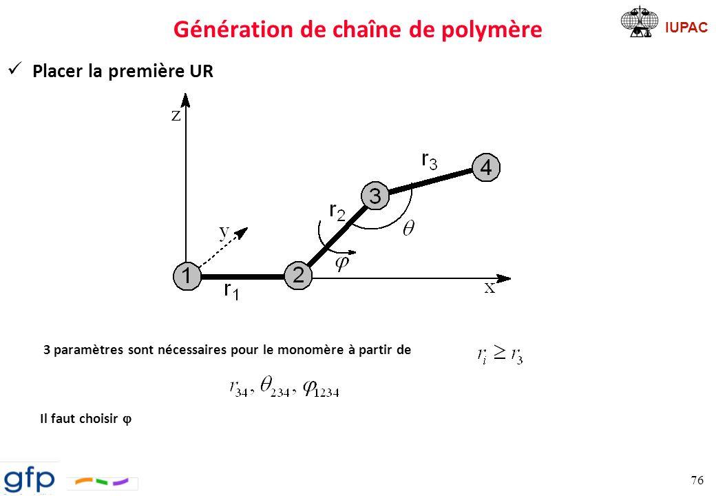 IUPAC Génération de chaîne de polymère Sélection de ð marche au hasard ð préférences énergétiques intrinsèques 77 Système initial Changement de Conformation Calcul de E non oui Ajout de la structure à l ensemble de la chaîne Rejet du changement Réinitialisation