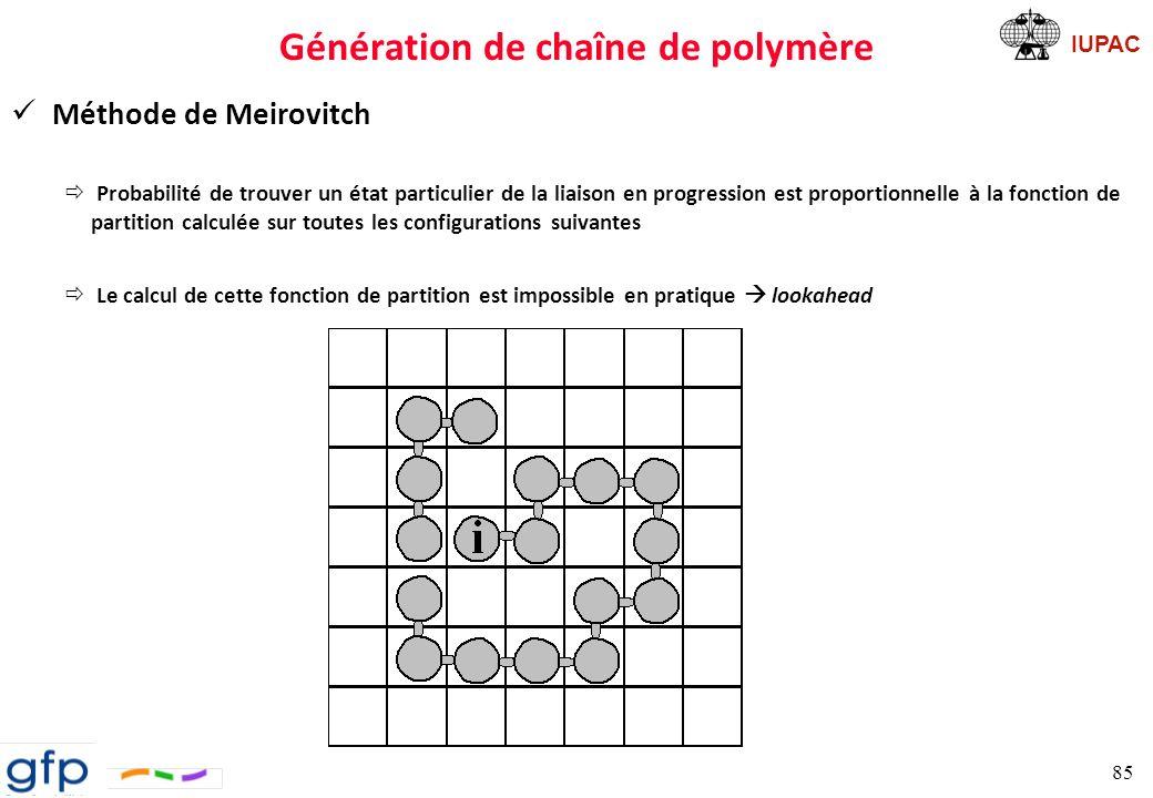 IUPAC Génération de chaîne de polymère Optimisation ð Dynamique moléculaire Relaxation du système ð Recuit simulé Une simulation de DM à de hautes températures (900 K) permet de surmonter des barrières de potentiel.