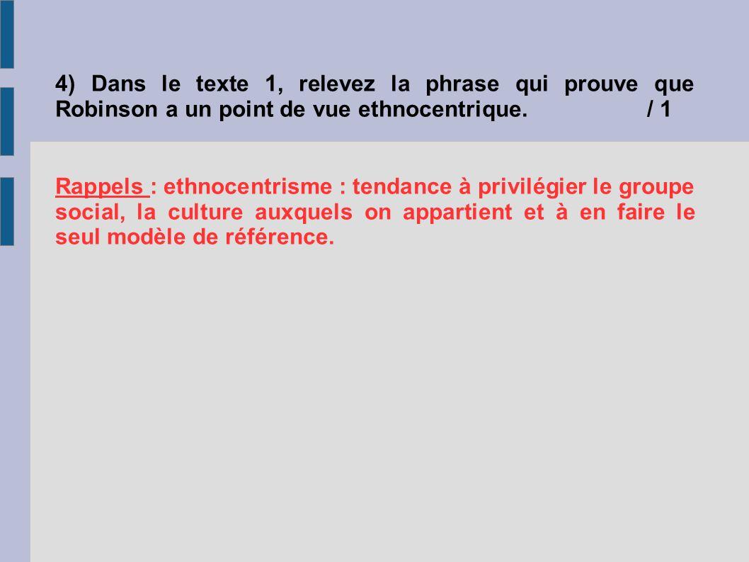 Rappels : ethnocentrisme : tendance à privilégier le groupe social, la culture auxquels on appartient et à en faire le seul modèle de référence.