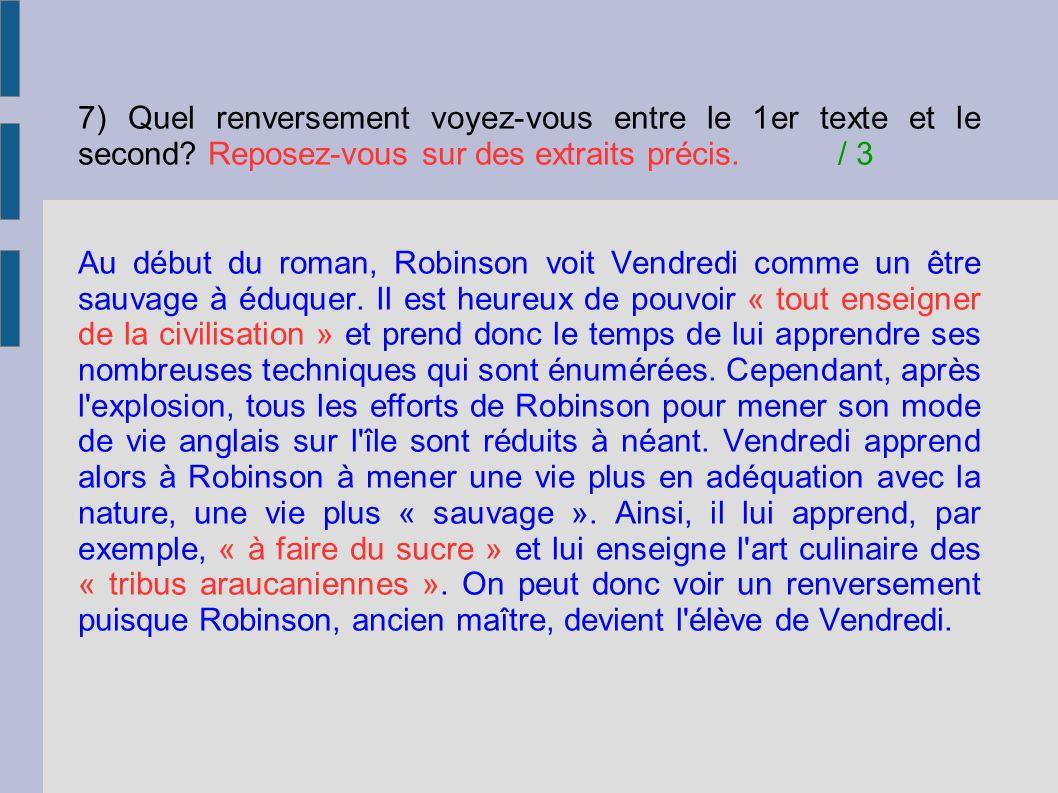 7) Quel renversement voyez-vous entre le 1er texte et le second? Reposez-vous sur des extraits précis./ 3 Au début du roman, Robinson voit Vendredi co