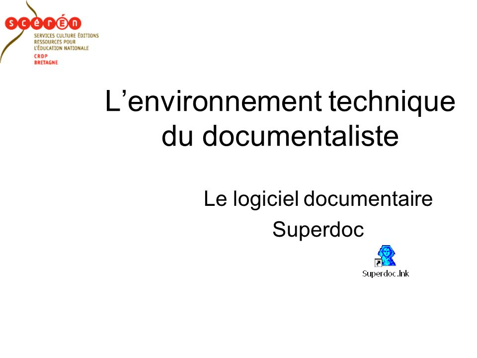 Lenvironnement technique du documentaliste Le logiciel documentaire Superdoc