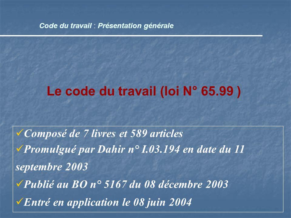 Composé de 7 livres et 589 articles Promulgué par Dahir n° I.03.194 en date du 11 septembre 2003 Publié au BO n° 5167 du 08 décembre 2003 Entré en app