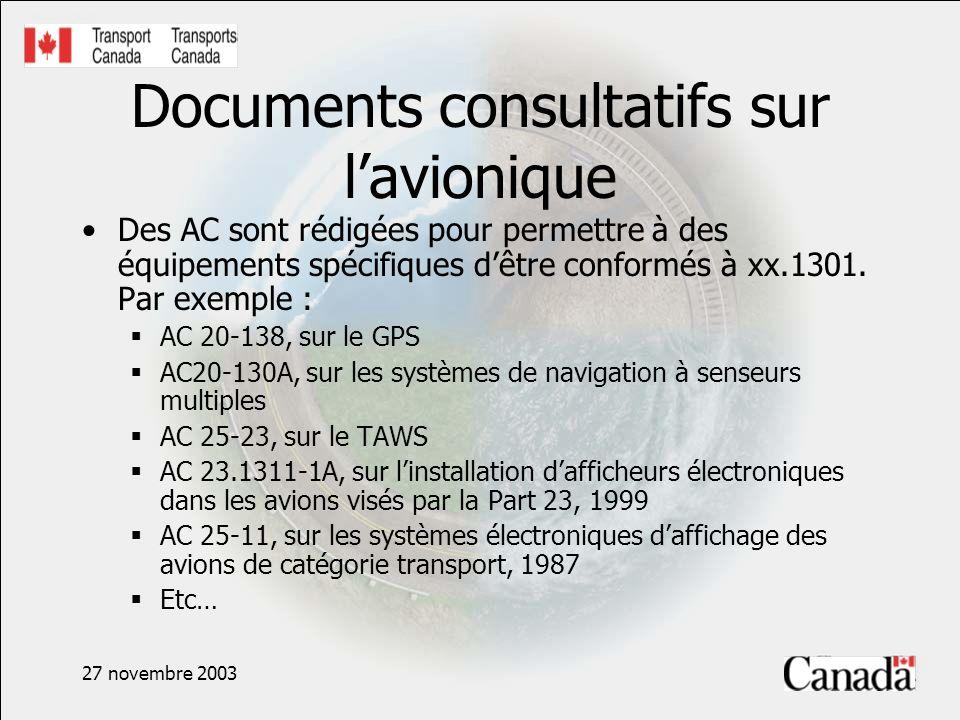 27 novembre 2003 Documents consultatifs sur lavionique Des AC sont rédigées pour permettre à des équipements spécifiques dêtre conformés à xx.1301. Pa