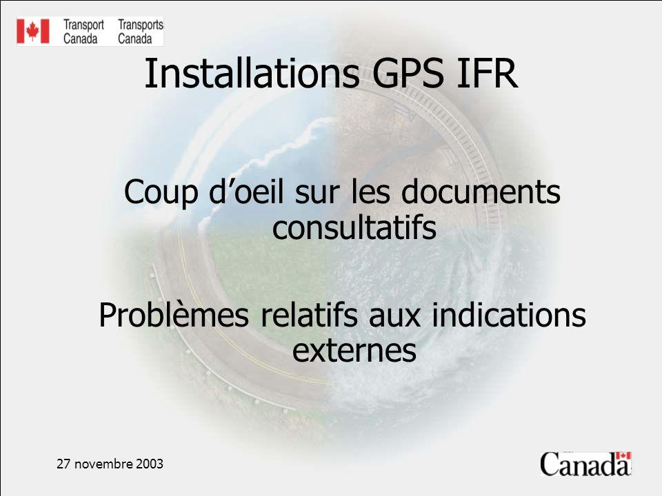 Installations GPS IFR Coup doeil sur les documents consultatifs Problèmes relatifs aux indications externes