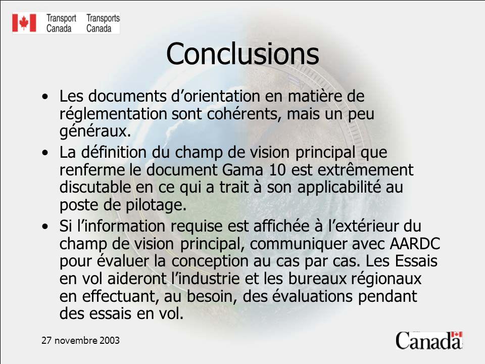 27 novembre 2003 Conclusions Les documents dorientation en matière de réglementation sont cohérents, mais un peu généraux. La définition du champ de v