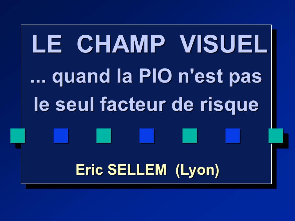 LE CHAMP VISUEL LE CHAMP VISUEL...