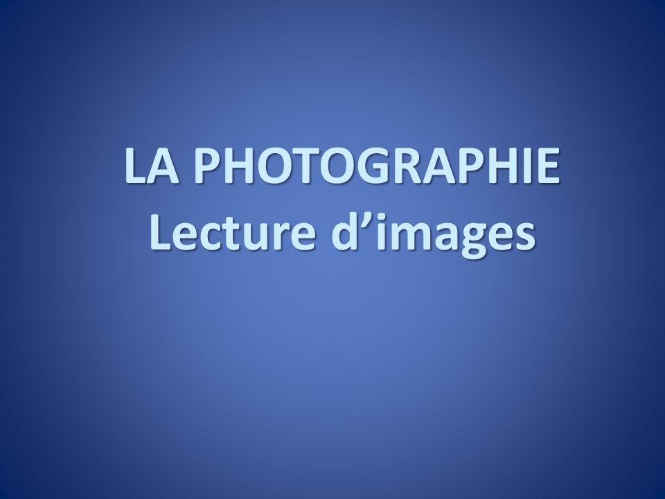 LA PHOTOGRAPHIE Lecture dimages