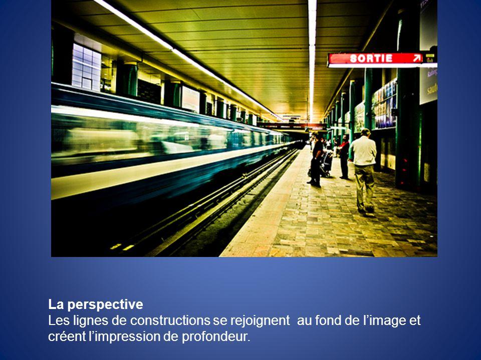 La perspective Les lignes de constructions se rejoignent au fond de limage et créent limpression de profondeur.