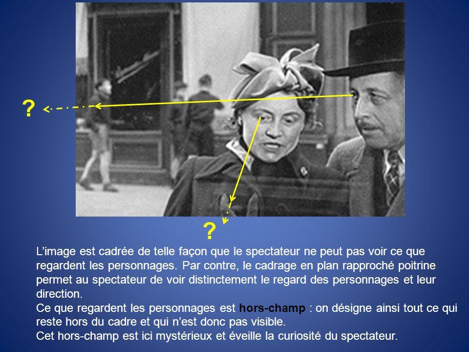 Cadrage : opération du regard par laquelle l opérateur détermine le champ visuel représenté.