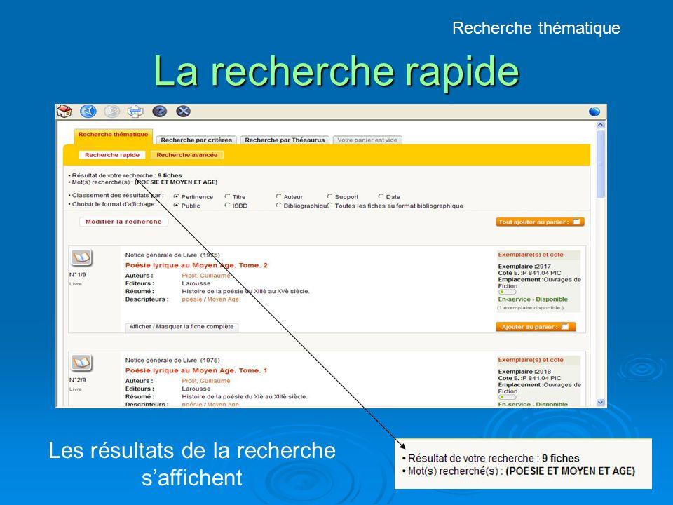 La recherche rapide Les résultats de la recherche saffichent Recherche thématique