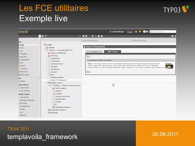 templavoila_framework Les FCE utilitaires Exemple live T3UNI 2011 30.06.2011