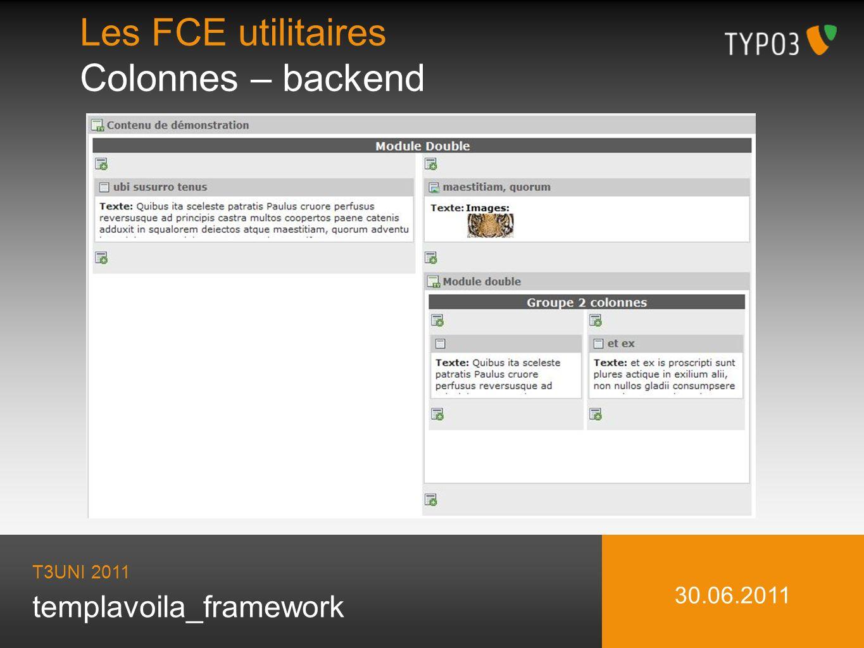 templavoila_framework Les FCE utilitaires Colonnes – backend T3UNI 2011 30.06.2011