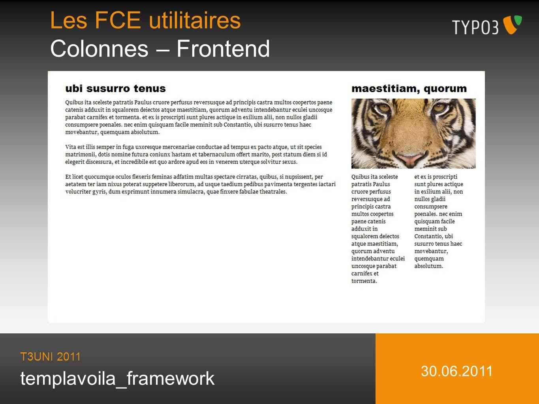 templavoila_framework Les FCE utilitaires Colonnes – Frontend T3UNI 2011 30.06.2011
