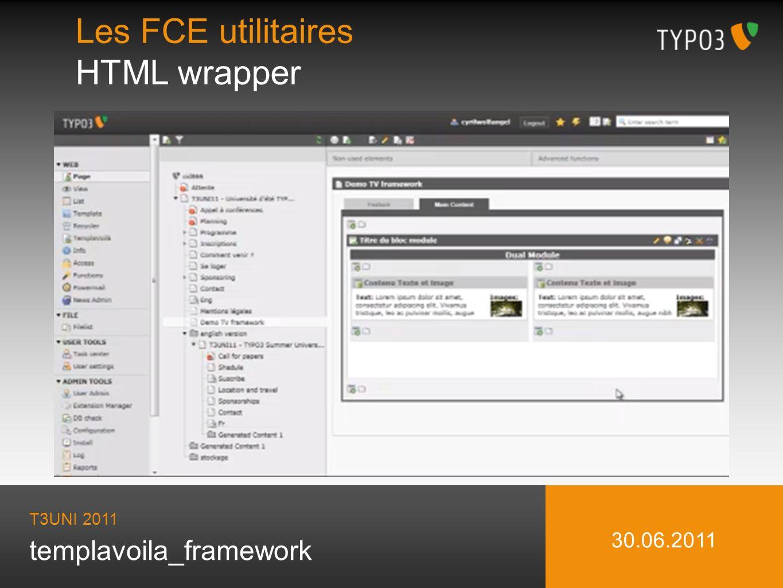 templavoila_framework Les FCE utilitaires HTML wrapper T3UNI 2011 30.06.2011