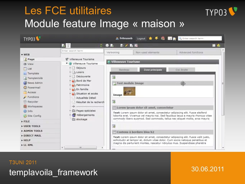 templavoila_framework Les FCE utilitaires Module feature Image « maison » T3UNI 2011 30.06.2011