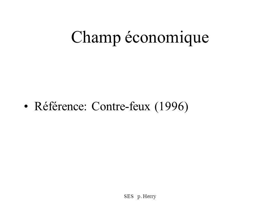 SES p. Herry Champ économique Référence: Contre-feux (1996)