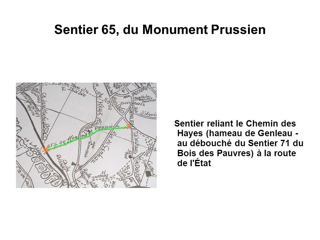 Sentier 65, du Monument Prussien Sentier reliant le Chemin des Hayes (hameau de Genleau - au débouché du Sentier 71 du Bois des Pauvres) à la route de