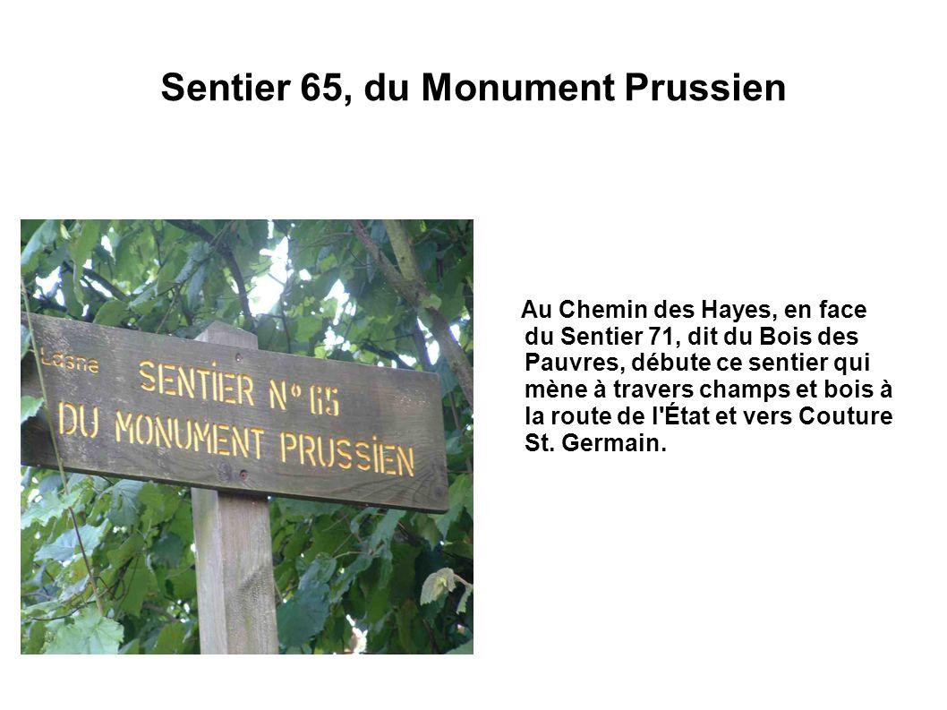 Sentier 65, du Monument Prussien Au Chemin des Hayes, en face du Sentier 71, dit du Bois des Pauvres, débute ce sentier qui mène à travers champs et b