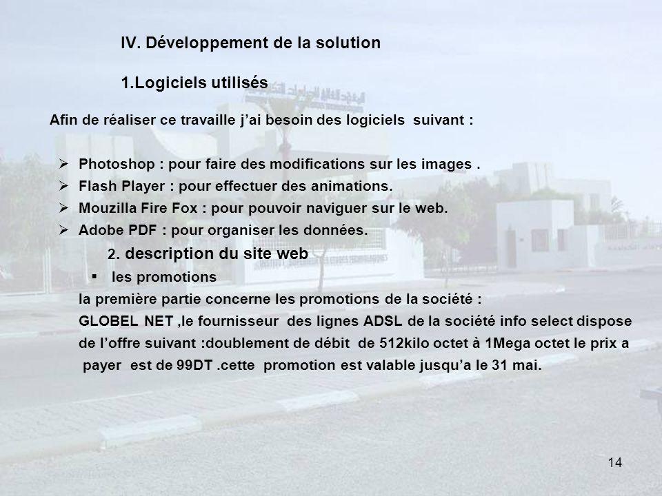 IV. Développement de la solution 1.Logiciels utilisés Afin de réaliser ce travaille jai besoin des logiciels suivant : Photoshop : pour faire des modi