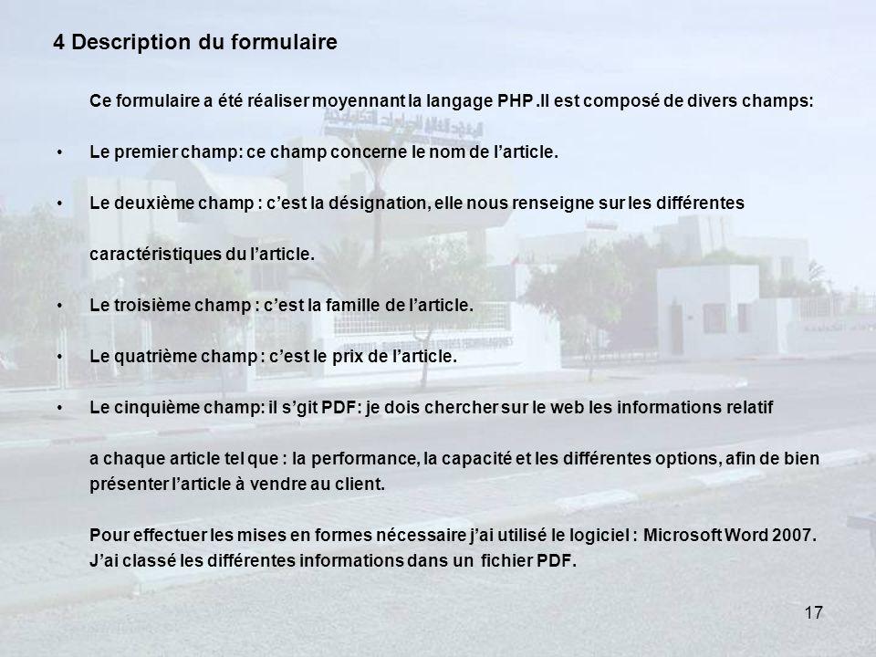 4 Description du formulaire Ce formulaire a été réaliser moyennant la langage PHP.Il est composé de divers champs: Le premier champ: ce champ concerne le nom de larticle.