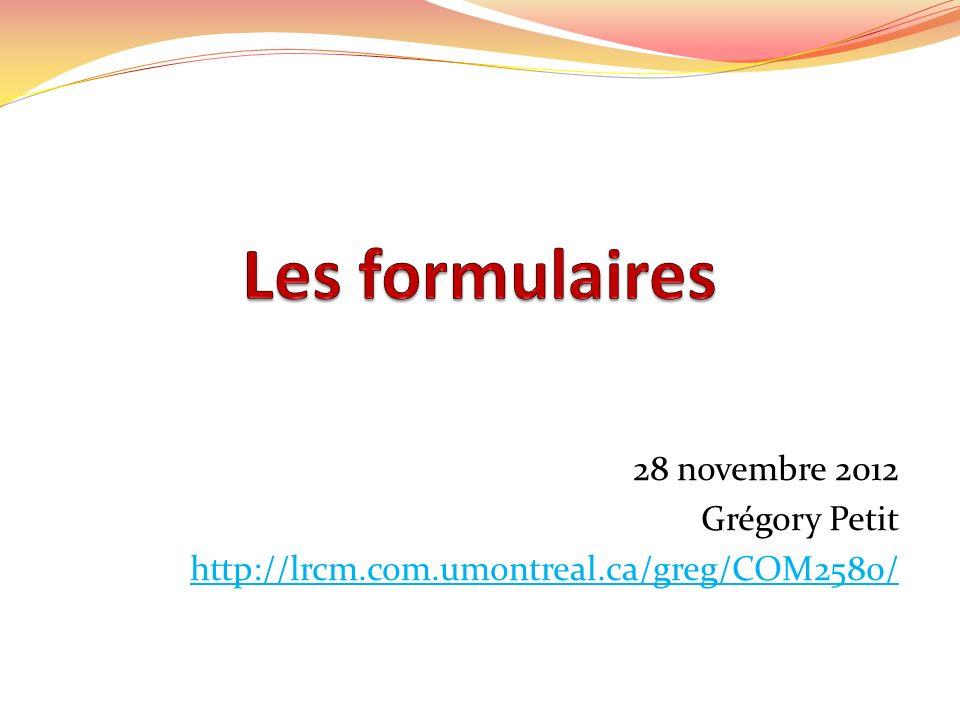 28 novembre 2012 Grégory Petit http://lrcm.com.umontreal.ca/greg/COM2580/