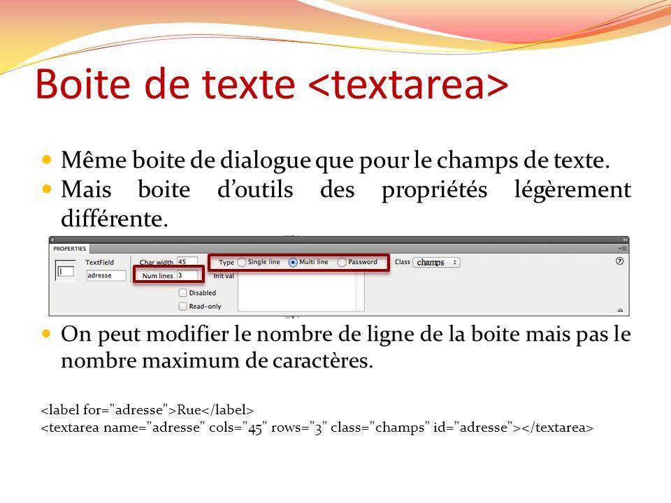 Boite de texte Même boite de dialogue que pour le champs de texte.